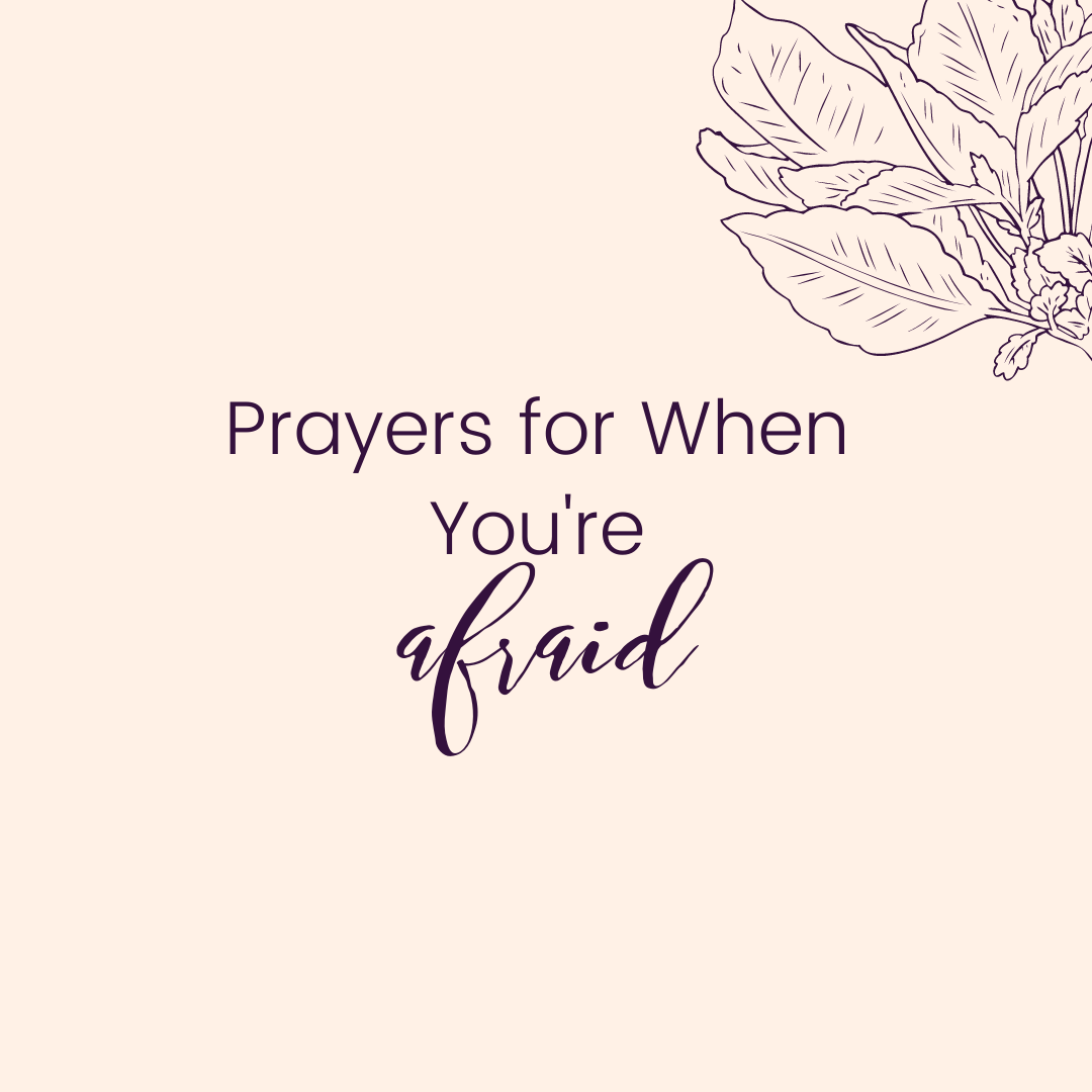 Prayers for When You're Afraid