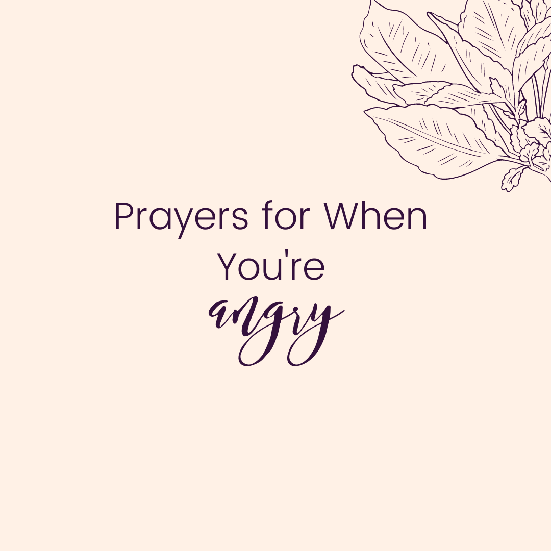 Prayers for When You're Angry