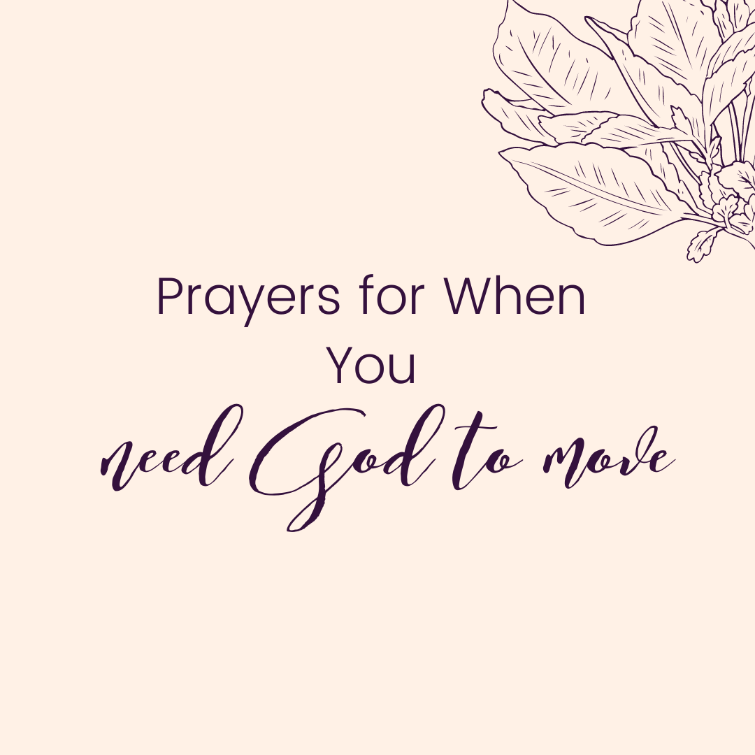 Prayers for When You Need God to Move