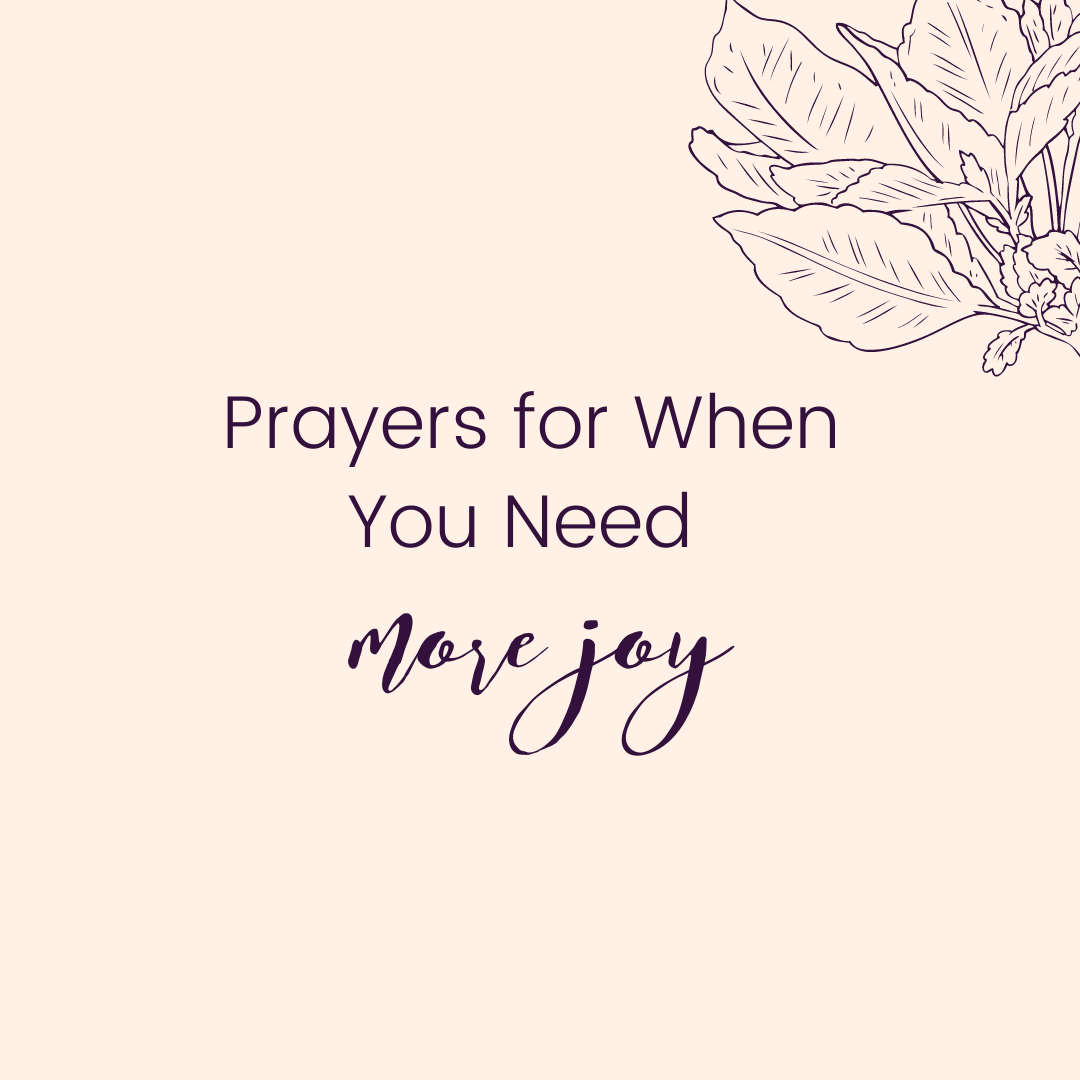 Prayers for When You Need More Joy