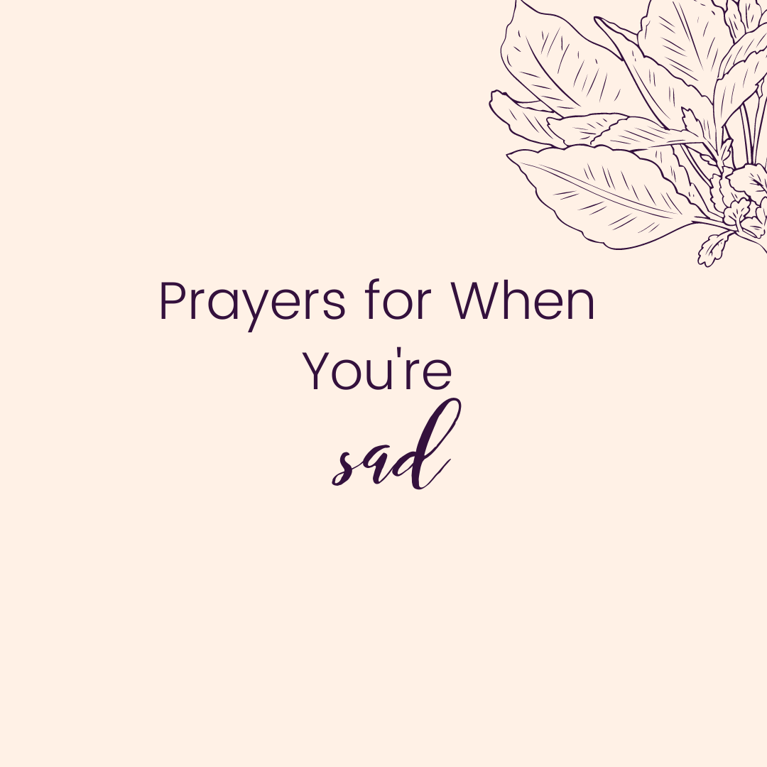 Prayers for When You're Sad