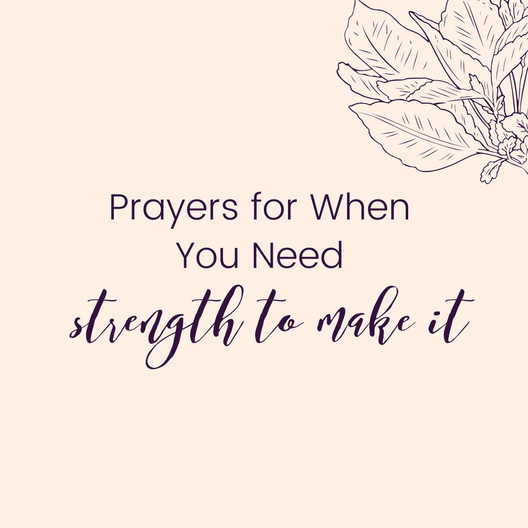 Prayers for When You Need Strength to Make It