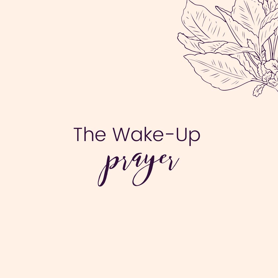 The Wake-Up Prayer