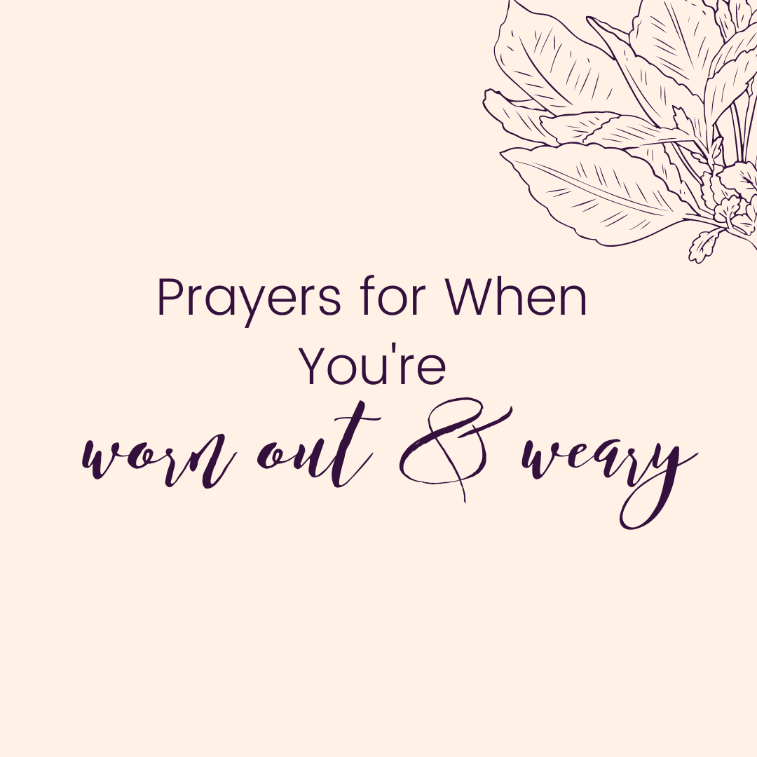 Prayers for When You're Worn Out and Weary
